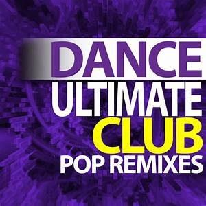 🎵 Ultimate Dance Remixes – Various Artist Ultimate Remixes