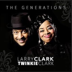 🎵 Larry Clark & Twinkie Clark • The Generations Album